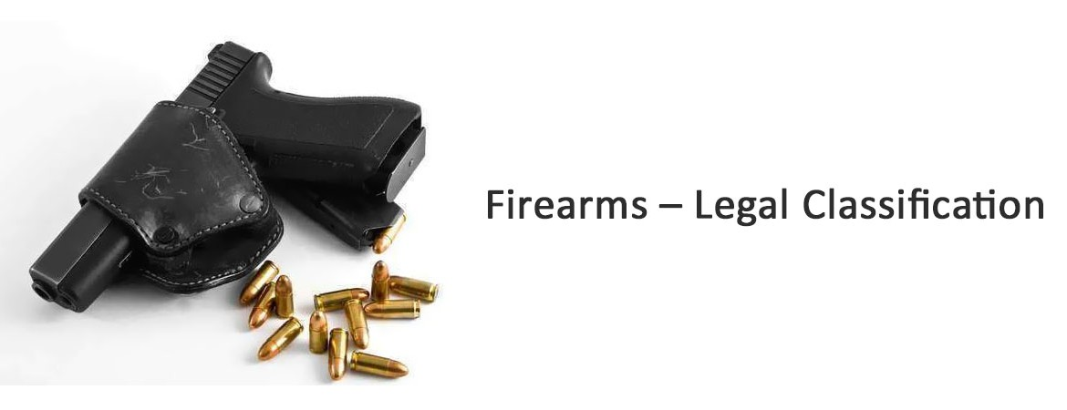 Firearms - Legal Classification